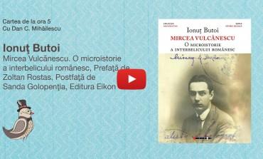 """""""O microistorie a interbelicului românesc"""" prezentată la Cartea de la ora 5"""