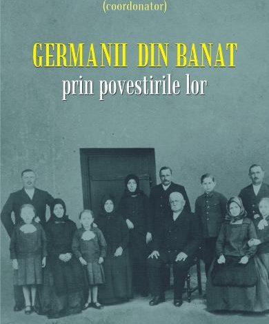 """""""Germanii din Banat prin povestirile lor"""" –  recenzie"""