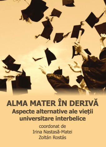 Alma mater în derivă: aspecte alternative ale vieții universitare interbelice